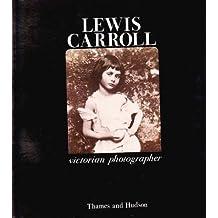 Lewis Carroll: Victorian Photographer by Helmut Gernsheim (1980-11-17)
