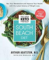 The New Keto-Friendly South Beach Diet: Boost Your Metabolism & Improve Your Health with This Simple Doctor-Designed 28- Day Plan
