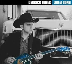 Derrick Zuber : Like A Song