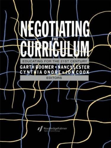 Negotiating the Curriculum: Educating For The 21st Century 1st edition by Boomer, Garth, Onore, Cynthia, Lester, Nancy, Cook, Jonathan (1992) Paperback