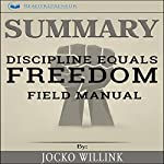 Summary: Discipline Equals Freedom: Field Manual | Readtrepreneur Publishing