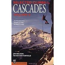 Selected Climbs in the Cascades, Vol. 2: Alpine Routes, Sport Climbs, & Crag Climbs