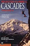 Selected Climbs in the Cascades, Jim Nelson and Peter Potterfield, 0898865611