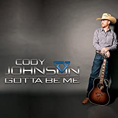 Cody Johnson Gotta Be Me cover