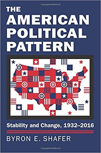 The American Political Pattern: Stability and Change, 1932 ...