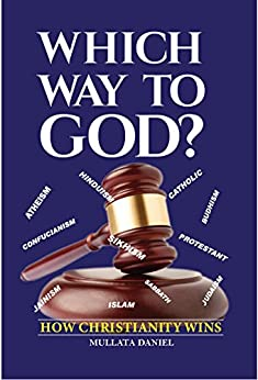 Which Way to God?: How christianity wins (English Edition) de [Daniel, Mullata]