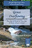 Grace Overflowing: The Joy of Christ Living in You (A Study of Paul's Letters) (Graceful Beginnings Series) (Volume 4)