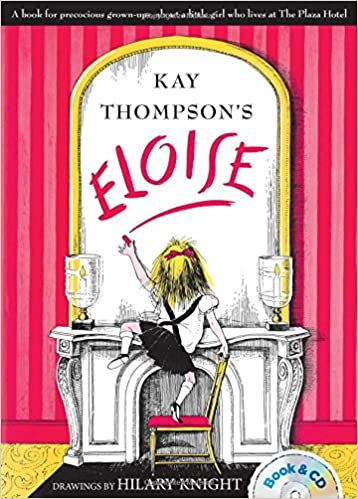 Eloise: Book & CD: Kay Thompson, Hilary Knight, Bernadette