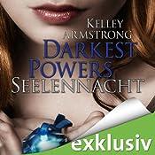 Seelennacht (Darkest Powers 2)   Kelley Armstrong