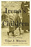 Irena's Children: The Extraordinary Story of the Woman Who Saved 2,500 Children from the Warsaw Ghetto