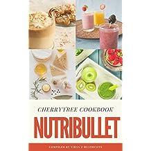 Nutribullet: Easy, Yummy Nutribullet Recipes with Common Ingredients(nutribullet recipes,nutribullet smoothies,nutribullet cookbook,nutribullet superfood,smoothie diet,smoothie detox)