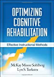 Optimizing Cognitive Rehabilitation: Effective Instructional Methods