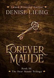 Forever Maude (The Dear Maude Trilogy Book 3)