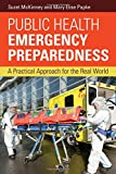 #7: Public Health Emergency Preparedness: A Practical Approach for the Real World