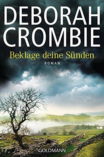 Beklage deine Sünden: Die Kincaid-James-Romane 17 - Roman Taschenbuch – 15. Mai 2017 Deborah Crombie Urban Hofstetter Goldmann Verlag 3442480248