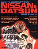 How to Rebuild Your Nissan and Datsun OHC Engine, Tom Monroe, 1931128030