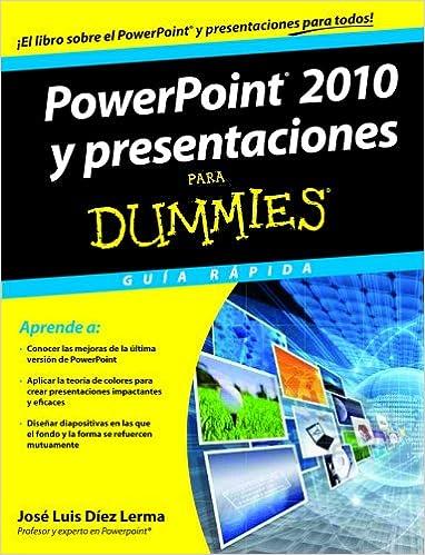 PowerPoint 2010 y presentaciones para Dummies: Guía rápida: Amazon.es: José Luis Díez Lerma: Libros