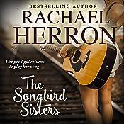 The Songbird Sisters: The Songbirds of Darling Bay, Book 3 | Rachael Herron