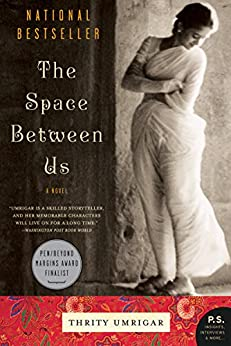 The Space Between Us: A Novel by [Umrigar, Thrity]