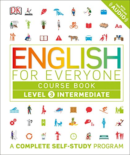 English for Everyone: Level 3: Intermediate, Course Book: A Complete Self-Study Program