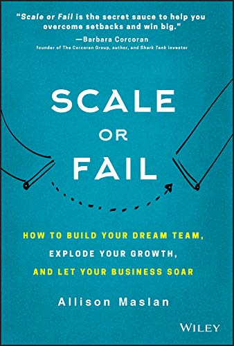 Net Scale (Scale or Fail: How to Build Your Dream Team, Explode Your Growth, and Let Your Business Soar)