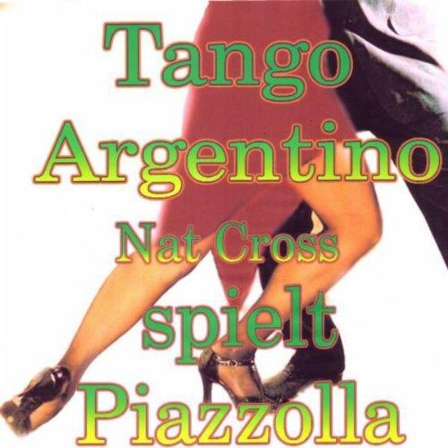 (Tango Argentino Nat Cross spielt Piazzolla)
