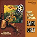 The Last Trail Audiobook by Zane Grey Narrated by Gene Engene