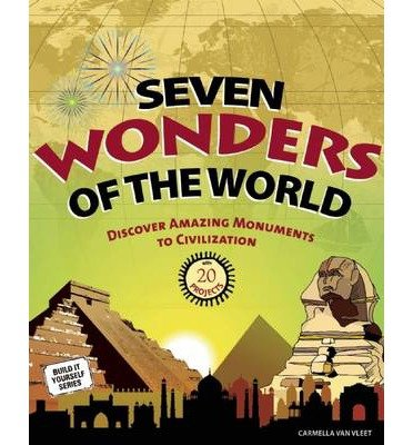 Download [(Seven Wonders of the World: Discover Amazing Monuments to Civilization with 20 Projects )] [Author: Carmella Van Vleet] [May-2011] pdf epub