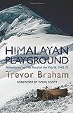 Himalayan Playground, Trevor Braham, 1906476004
