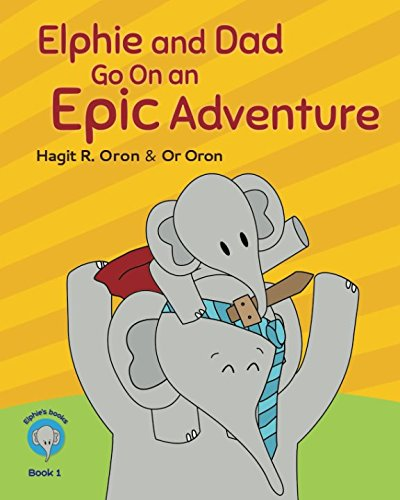 Download Elphie and Dad go on an Epic adventure (Elphie's books) pdf