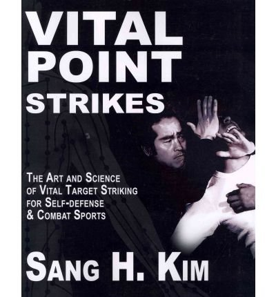 Download Vital Point Strikes: The Art and Science of Vital Target Striking for Self-Defense and Combat Sports (Paperback) - Common ebook