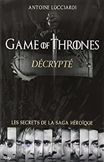 Game of thrones décrypté, Lucciardi, Antoine