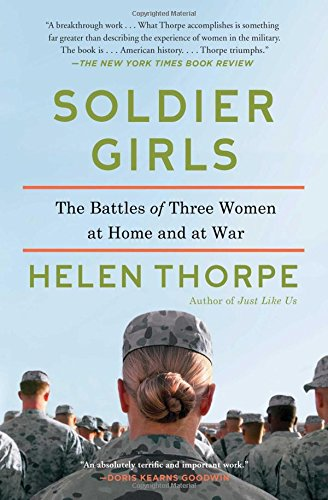 Download Soldier Girls: The Battles of Three Women at Home and at War PDF