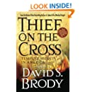 Thief on the Cross: Templar Secrets in America: Templar Secrets in America