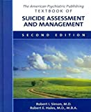 The American Psychiatric Publishing Textbook of Suicide Assessment and Management