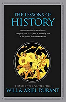 The Lessons of History by [Durant, Will, Durant, Ariel]