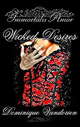 Immortalis Amor, Wicked Desires