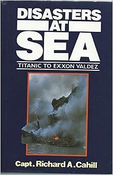 Book Disasters at Sea: Titanic to Exxon Valdez