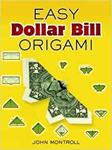 easy dollar bill origami dover origami papercraft by