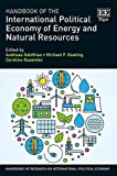 img - for Handbook of the International Political Economy of Energy and Natural Resources (Handbooks of Research on International Political Economy series) book / textbook / text book