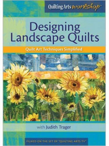 Designing Landscape Quilts: Quilt Art Techniques Simplified