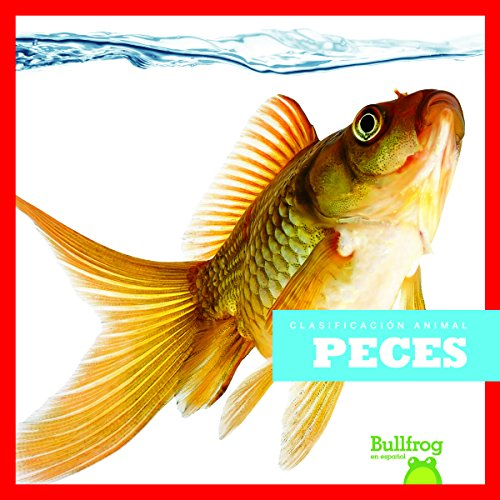 Peces / Fish (Clasificacion de los Animales / Animal Classification) (English and Spanish Edition) (Tapa Blanda)
