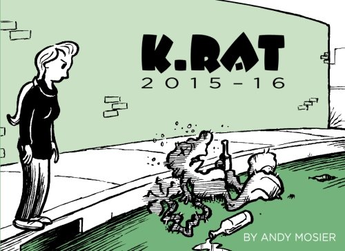 Download K.Rat 2015-16: An ongoing chronicle of one kangaroo rat's struggle against ennui and encroaching alcoholism as he bakes in the Old Pueblo pdf
