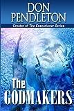 The Godmakers, Don Pendleton, 1480030945