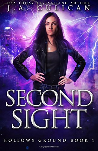 Read Online Second Sight: Hollows Ground Book 1 PDF
