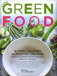Ever green food. Bon et bio comme un chef par Sophie Brissaud