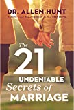 The 21 Undeniable Secrets of Marriage