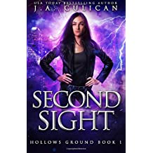 Second Sight: Hollows Ground Book 1