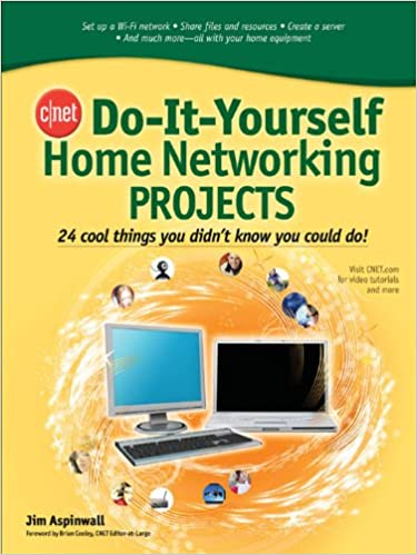 cnet do it yourself home networking projects aspinwall jim