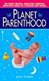 Planet Parenthood, Julie Tilsner, 0553583638